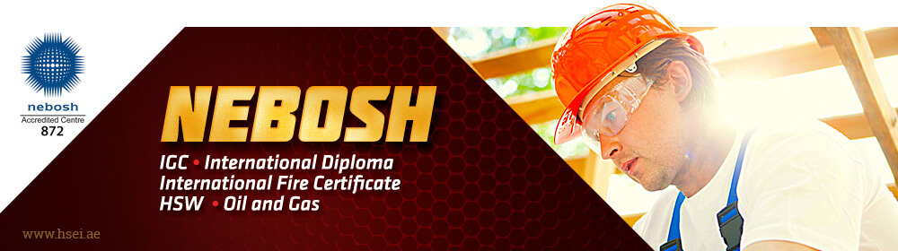 NEBOSH IGC, International Diploma, Fire Certificate, HSW, Oil and Gas